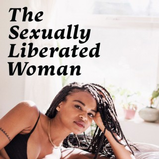 The Sexually Liberated Woman