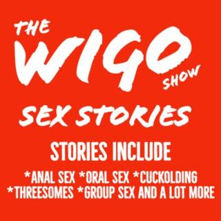 The WIGO Show: Sex-Talk and Sex Stories