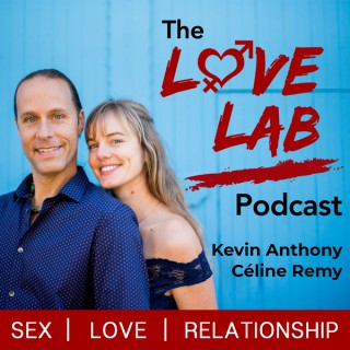 The Love Lab Podcast: Sex | Love | Relationship