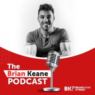 The Brian Keane Podcast