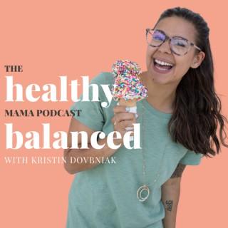 The Healthy Balanced Mama Podcast