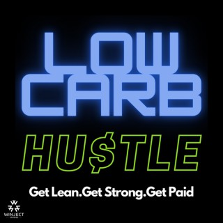 The Low Carb Hustle Podcast