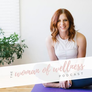 The Woman of Wellness Podcast