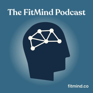 The FitMind Podcast: Mental Health, Neuroscience & Mindfulness Meditation
