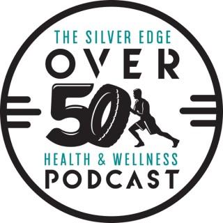 The Over 50 Health & Wellness Podcast