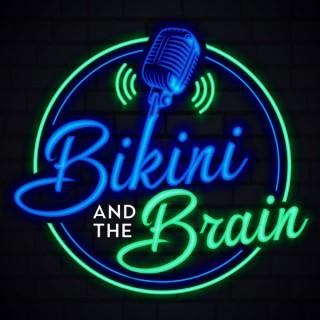 The Bikini and the Brain