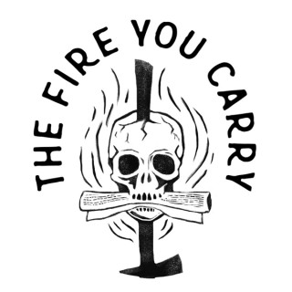 The Fire You Carry