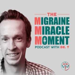 The Migraine Miracle Moment