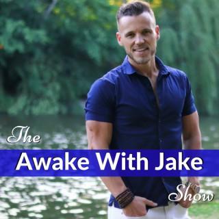 The Awake With Jake Show