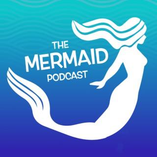 The Mermaid Podcast