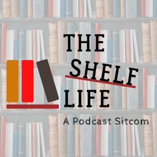 The Shelf Life: A Podcast Sitcom