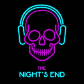 The Night's End Podcast