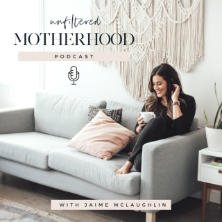 The Unfiltered Motherhood Podcast