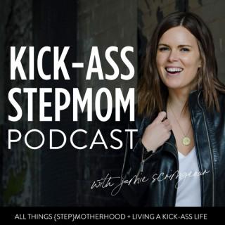 The KICK-ASS Stepmom Podcast