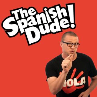 The Spanish Dude Podcast (Audio)