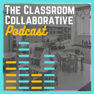 The Classroom Collaborative Podcast