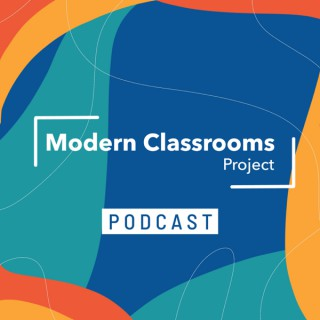 Modern Classrooms Project Podcast