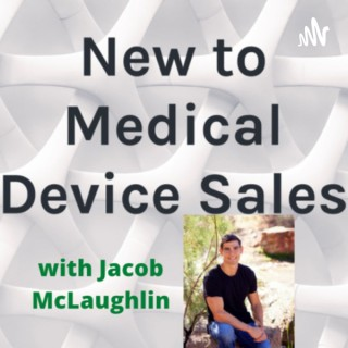 New to Medical Device Sales