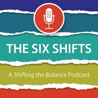 The Six Shifts