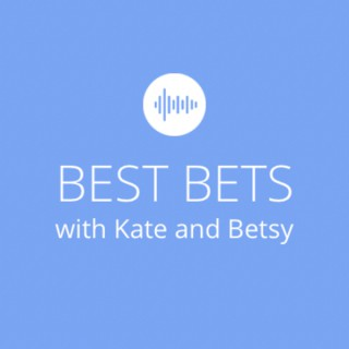 Best Bets with Kate & Betsy