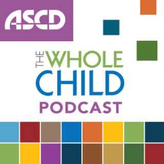 The Whole Child Podcast: Changing the Conversation About Education