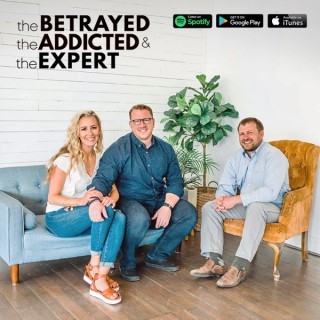 The Betrayed, The Addicted, The Expert