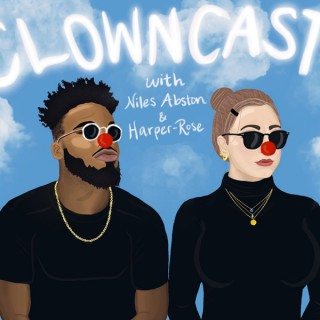 The ClownCast with Niles Abston & Harper-Rose