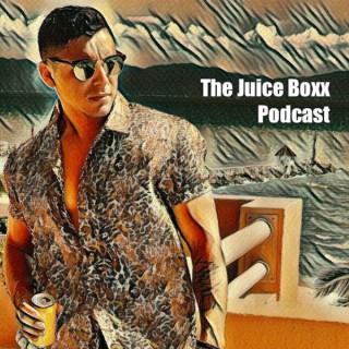 The Juice Boxx Podcast