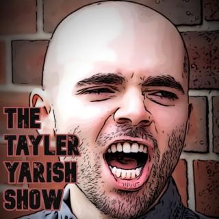 The Tayler Yarish Show