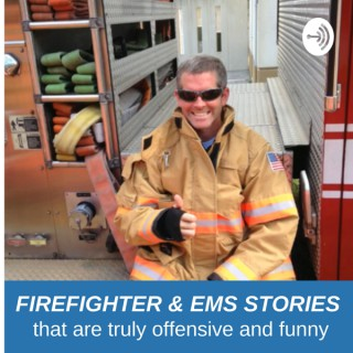 FIREFIGHTER AND EMS STORIES