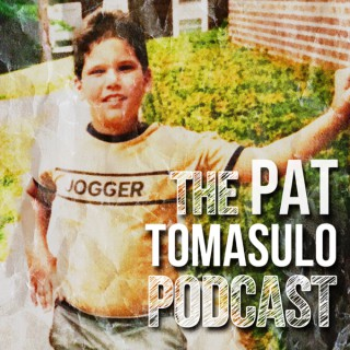 The Pat Tomasulo Podcast