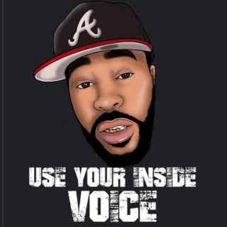 """""""Use your inside voice"""""""