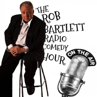 The Rob Bartlett Radio Comedy Hour