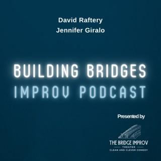 Building Bridges Improv Podcast