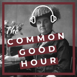 The Common Good Hour