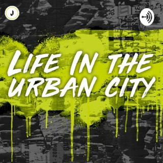 Life In The Urban City