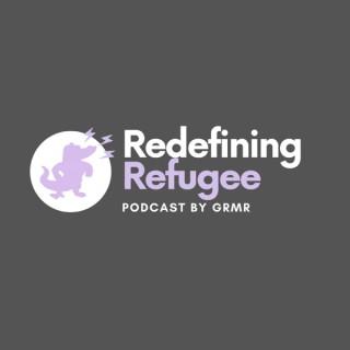Redefining Refugee