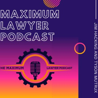 The Maximum Lawyer Podcast