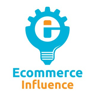 The Ecommerce Influence Podcast