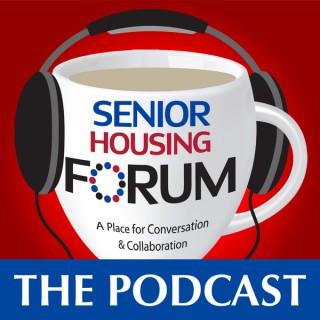Senior Housing Forum - The Podcast