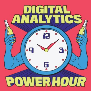The Digital Analytics Power Hour