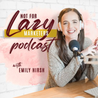 The Not For Lazy Marketers Podcast