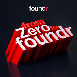 From Zero to Foundr Podcast