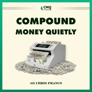CMQ Investing Presents: Compound Money Quietly