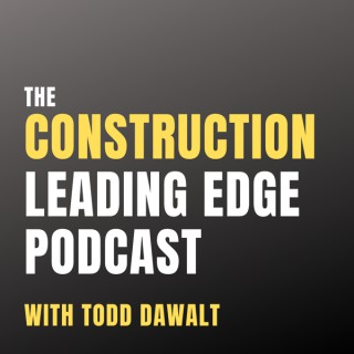 The Construction Leading Edge Podcast