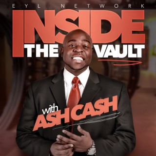 Inside The Vault with Ash Cash