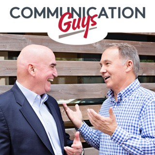 The Communication Guys Podcast: Communication Excellence   Professional and Personal Success