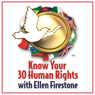 Know Your 30 Human Rights with Ellen Firestone