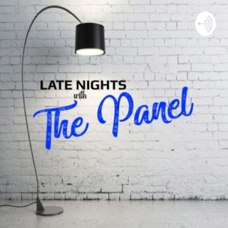 Late Nights with The Panel