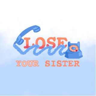 Lose Your Sister